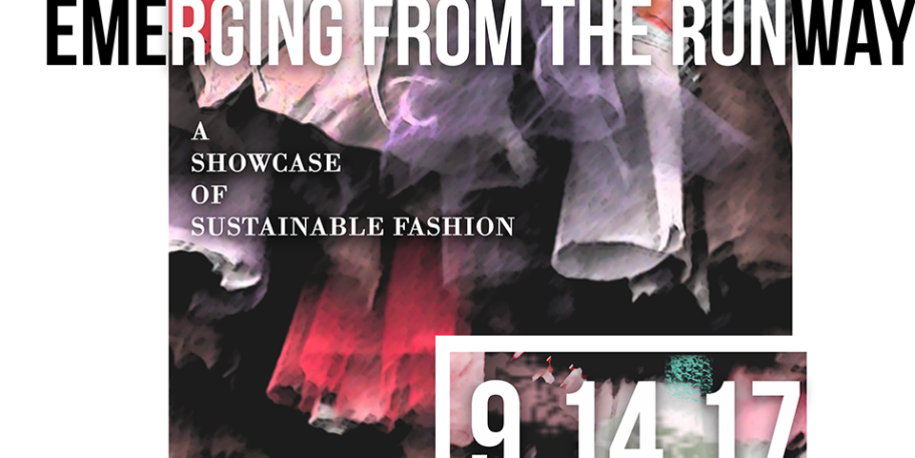 Emerging From The Runway: A Showcase of Sustainable Fashion